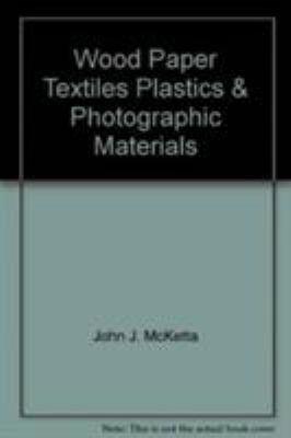 Wood, Paper, Textiles, Plastics & Photographic Materials