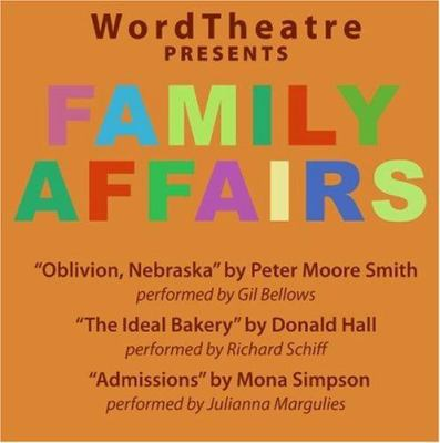 WordTheatre Presents Family Affairs: Oblivion, Nebraska/The Ideal Bakery/Admissions