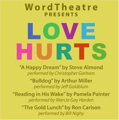 WordTheatre Presents Love Hurts: A Happy Dream/Bulldog/Reading in His Wake/The Gold Lunch