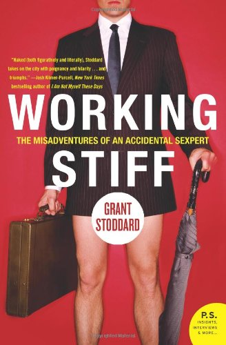 Working Stiff: The Misadventures of an Accidental Sexpert