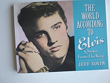 World According to Elvis: Quotes from the King