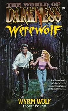 World of Darkness: Werewolf, Wyrm Wolf 9780061054396