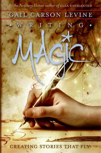 Writing Magic: Creating Stories That Fly 9780060519605