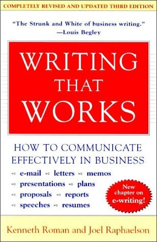 Writing That Works : How to Communicate Effectively in Business