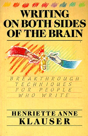 Writing on Both Sides of the Brain: Breakthrough Techniques for People Who Write 9780062544902