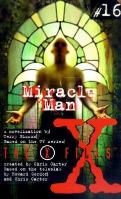 X Files YA #16 Miracle Man