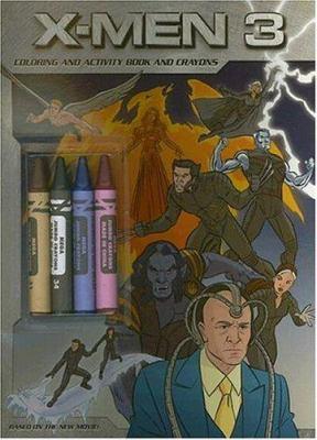 X-Men 3 [With 4 Crayons]