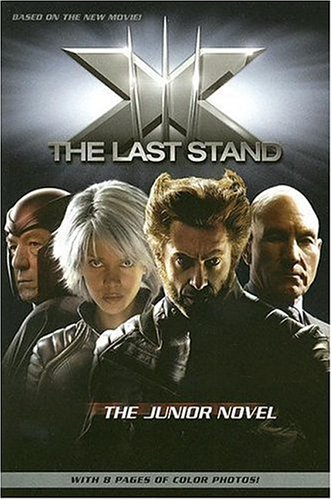 X-Men: The Last Stand: The Junior Novel