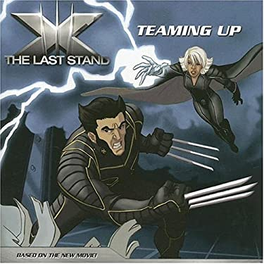 X the Last Stand: Teaming Up