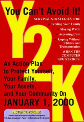Y2K: An Action Plan to Protect Yourself, Your Family, Your Assets on January 1, 2000