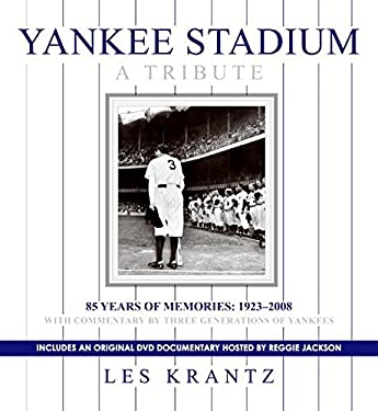 Yankee Stadium: A Tribute: 85 Years of Memories: 1923-2008 [With DVD]