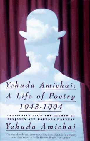 Yehuda Amichai: A Life of Poetry, 1948-1994