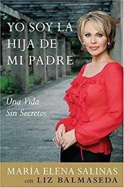 Yo Soy La Hija de Mi Padre: Una Vida Sin Secretos 9780060821005