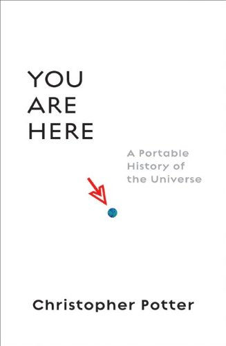 You Are Here: A Portable History of the Universe 9780061137860