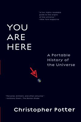 You Are Here: A Portable History of the Universe 9780061137877