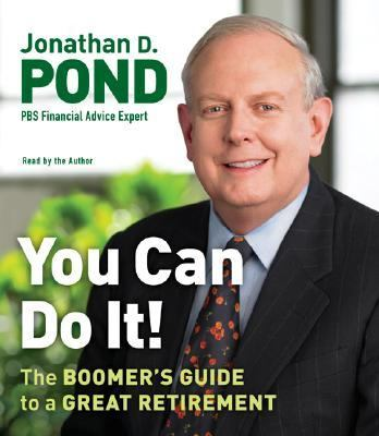 You Can Do It!: The Boomer's Guide to a Great Retirement 9780061149832