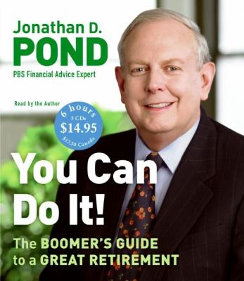 You Can Do It!: The Boomer's Guide to a Great Retirement 9780061374111