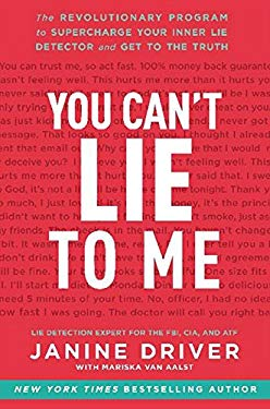 You Can't Lie to Me: The Revolutionary Program to Supercharge Your Inner Lie Detector and Get to the Truth 9780062112538