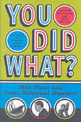 You Did What?: Mad Plans and Great Historical Disasters 9780060532505