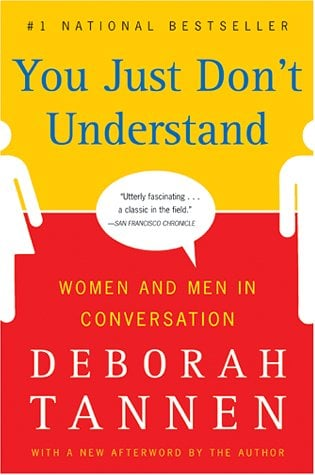 You Just Don't Understand: Women and Men in Conversation 9780060959623
