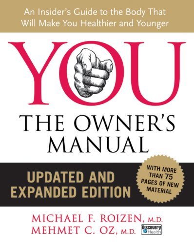 You: The Owner's Manual: An Insider's Guide to the Body That Will Make You Healthier and Younger 9780061473678