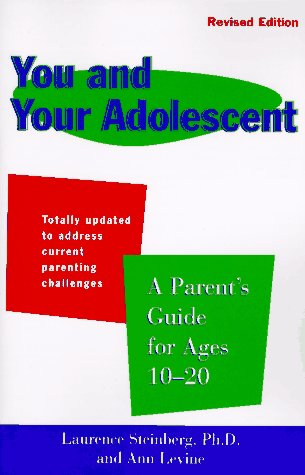 You and Your Adolescent Revised Edition: Parent's Guide for Ages 10-20, a