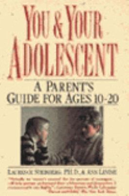 You and Your Adolescent: A Parent's Guide for Ages 10-20