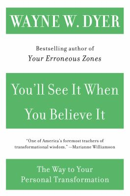 You'll See It When You Believe It: The Way to Your Personal Transformation 9780060937331
