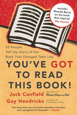 You've Got to Read This Book!: 55 People Tell the Story of the Book That Changed Their Life 9780060891756