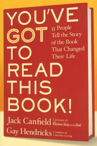 You've Got to Read This Book!: 55 People Tell the Story of the Book That Changed Their Life 9780061119965
