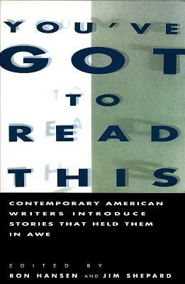 You've Got to Read This: Contemporary American Writers Introduce Stories That Held Them in Awe 9780060982027