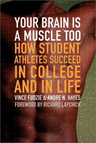 Your Brain Is a Muscle Too: How Student Athletes Succeed in College and in Life