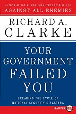 Your Government Failed You: Breaking the Cycle of National Security Disasters 9780061649417