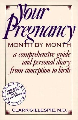 Your Pregnancy Month by Month: A Comprehensive Guide and Personal Diary from Conception