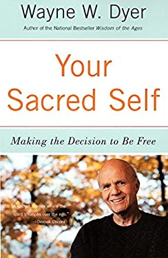 Your Sacred Self: Making the Decision to Be Free 9780060935832