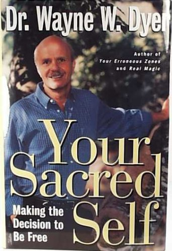 Your Sacred Self: Making the Decision to Be Free: An Original Manuscript