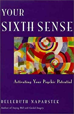 Your Sixth Sense: Activating Your Psychic Potential 9780062513595