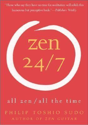 Zen 24/7: All Zen, All the Time 9780060778781