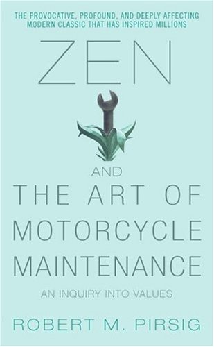 Zen and the Art of Motorcycle Maintenance: An Inquiry Into Values 9780060589462