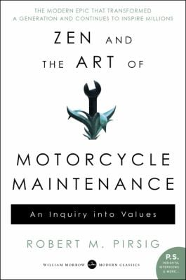 Zen and the Art of Motorcycle Maintenance: An Inquiry Into Values 9780060839871