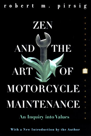 Zen and the Art of Motorcycle Maintenance: An Inquiry Into Values 9780060958329