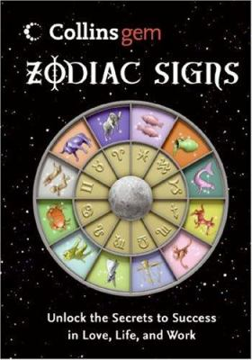 Zodiac Signs: Unlock the Secrets to Success in Love, Life, and Work