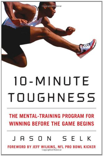 10-Minute Toughness: The Mental Training Program for Winning Before the Game Begins 9780071600637