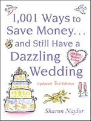 1001 Ways to Save Money . . . and Still Have a Dazzling Wedding 9780071611459