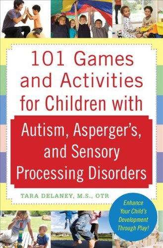 101 Games and Activities for Children with Autism, Asperger's and Sensory Processing Disorders 9780071623360