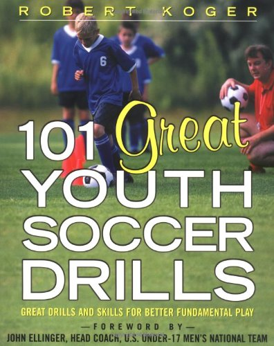 101 Great Youth Soccer Drills: Skills and Drills for Better Fundamental Play 9780071444682