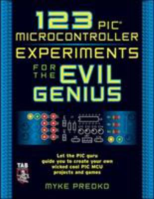 123 PIC Microcontroller Experiments for the Evil Genius 9780071451420