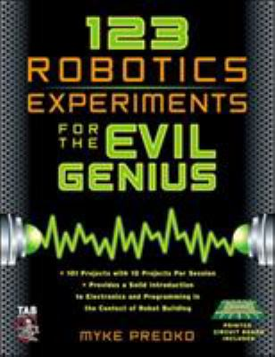 123 Robotics Experiments for the Evil Genius [With Printed Circuit Board] 9780071413589