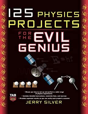 125 Physics Projects for the Evil Genius 9780071621311