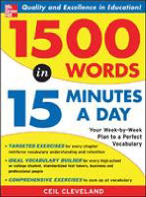 1500 Words in 15 Minutes a Day: A Year-Long Plan to Learn 28 Words a Week 9780071443258